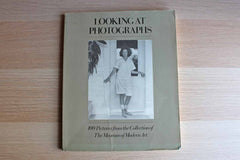 Looking at Photographs:  100 Pictures from the Collection of the Museum of Modern Art by John Szarkowski