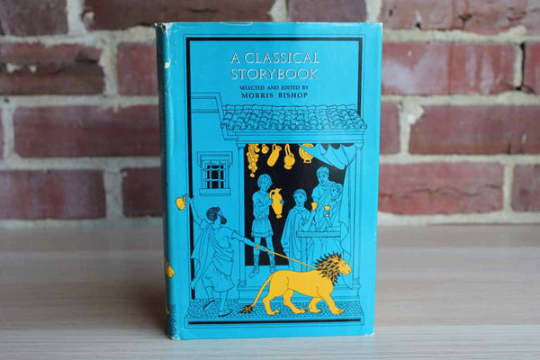 A Classical Storybook Selected and Edited by Morris Bishop