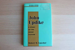 John Updike A Study of the Short Fiction Edited by Robert M. Luscher