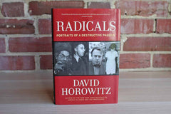 Radicals:  Portraits of a Destructive Passion by David Horowitz