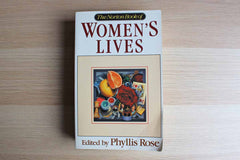 The Norton Book of Women's Lives Edited by Phyllis Rose