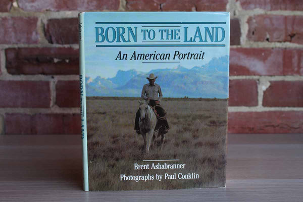 Born to the Land:  An American Portrait by Brent Ashabranner
