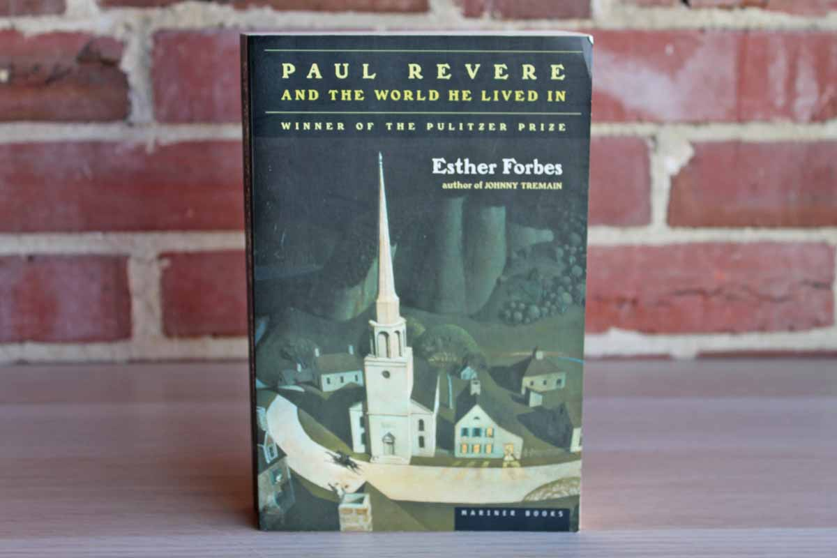 Paul Revere and the World He Lived In by Esther Forbes