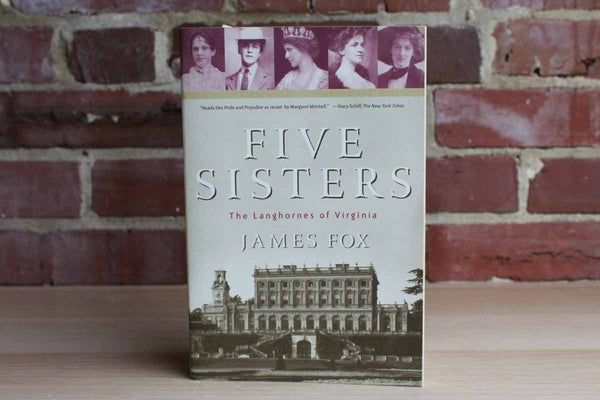 Five Sisters:  The Langhornes of Virginia by James Fox