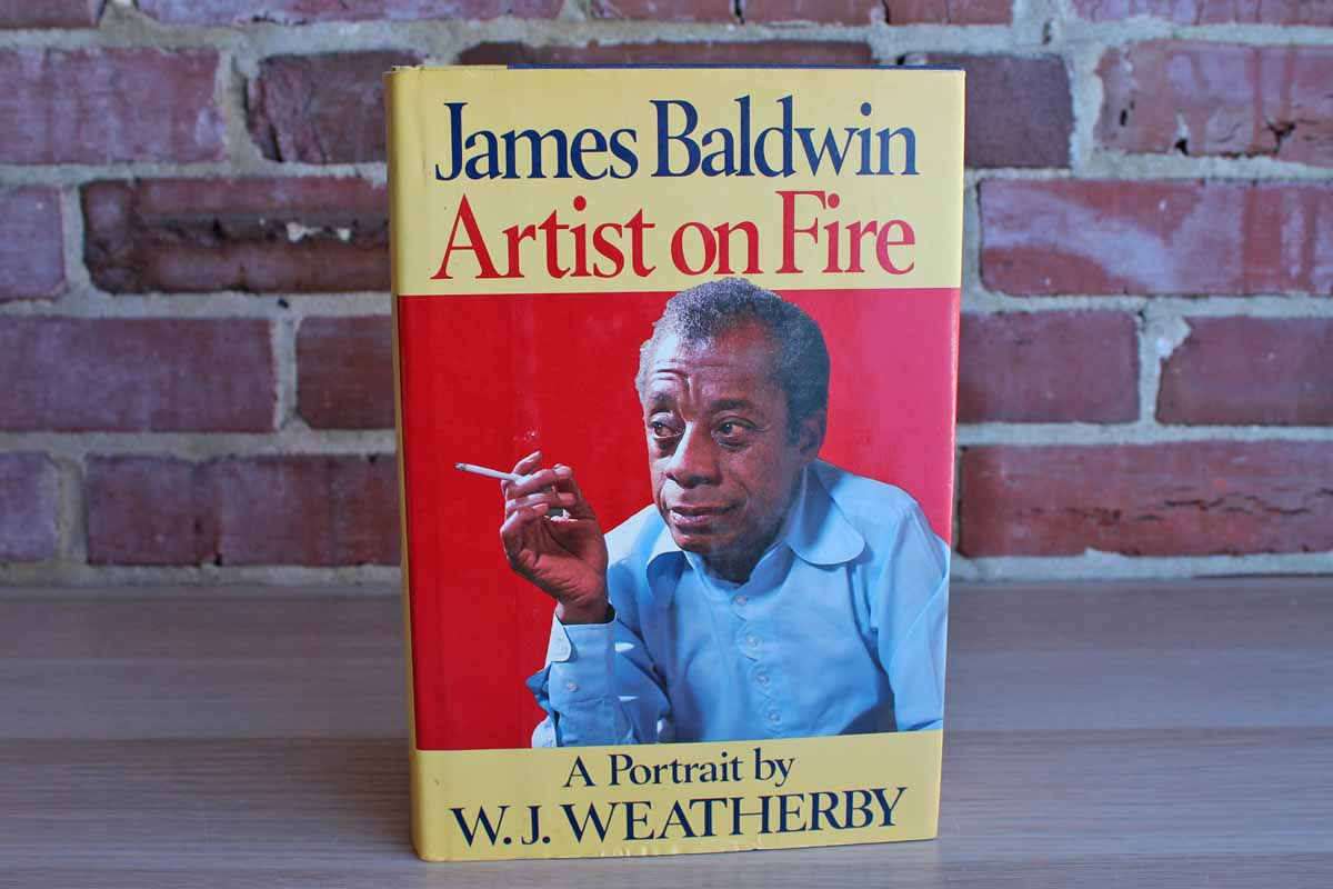 James Baldwin Artist on Fire A Portrait by W.J. Weatherby
