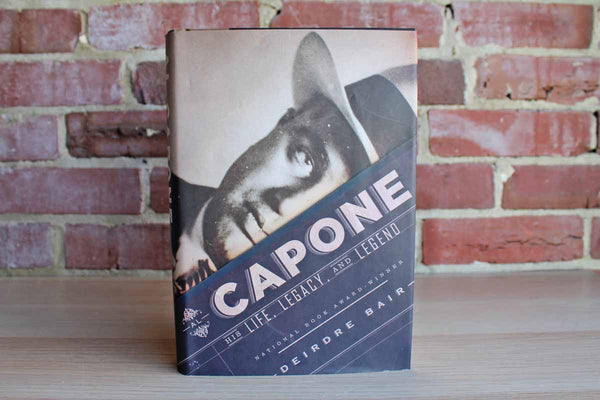 Capone:  His Life, Legacy, and Legend by Deirdre Bair