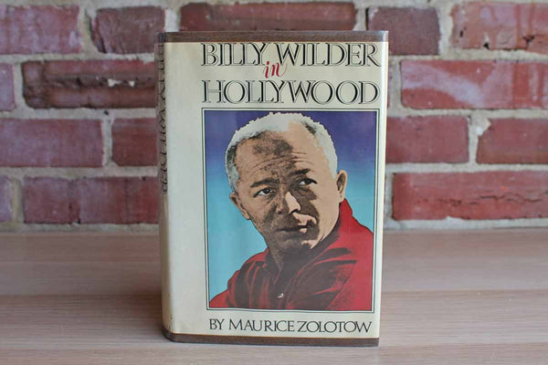 Billy Wilder in Hollywood by Maurice Zolotow