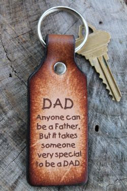 "Copy of Key Chain Tooled Leather ""Dad, Anyone Can Be a Father..."""