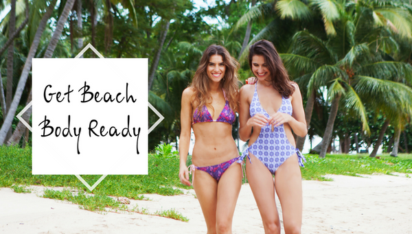 5 Tips to get Beach Body Ready