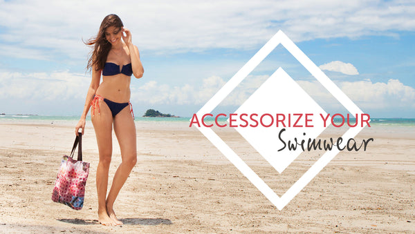 Our Stylish Tips to Accessorize Your Swimwear