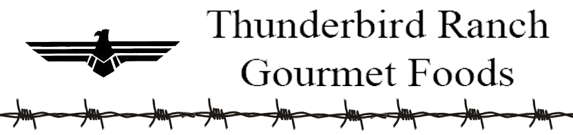 Thunderbird Ranch Gourmet Foods