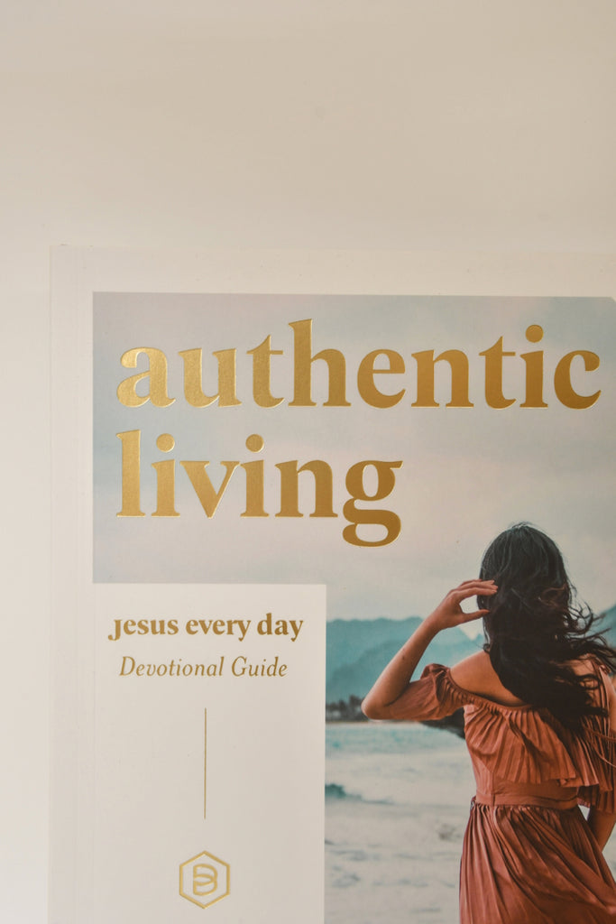 Authentic Living: Jesus Every Day Devotional