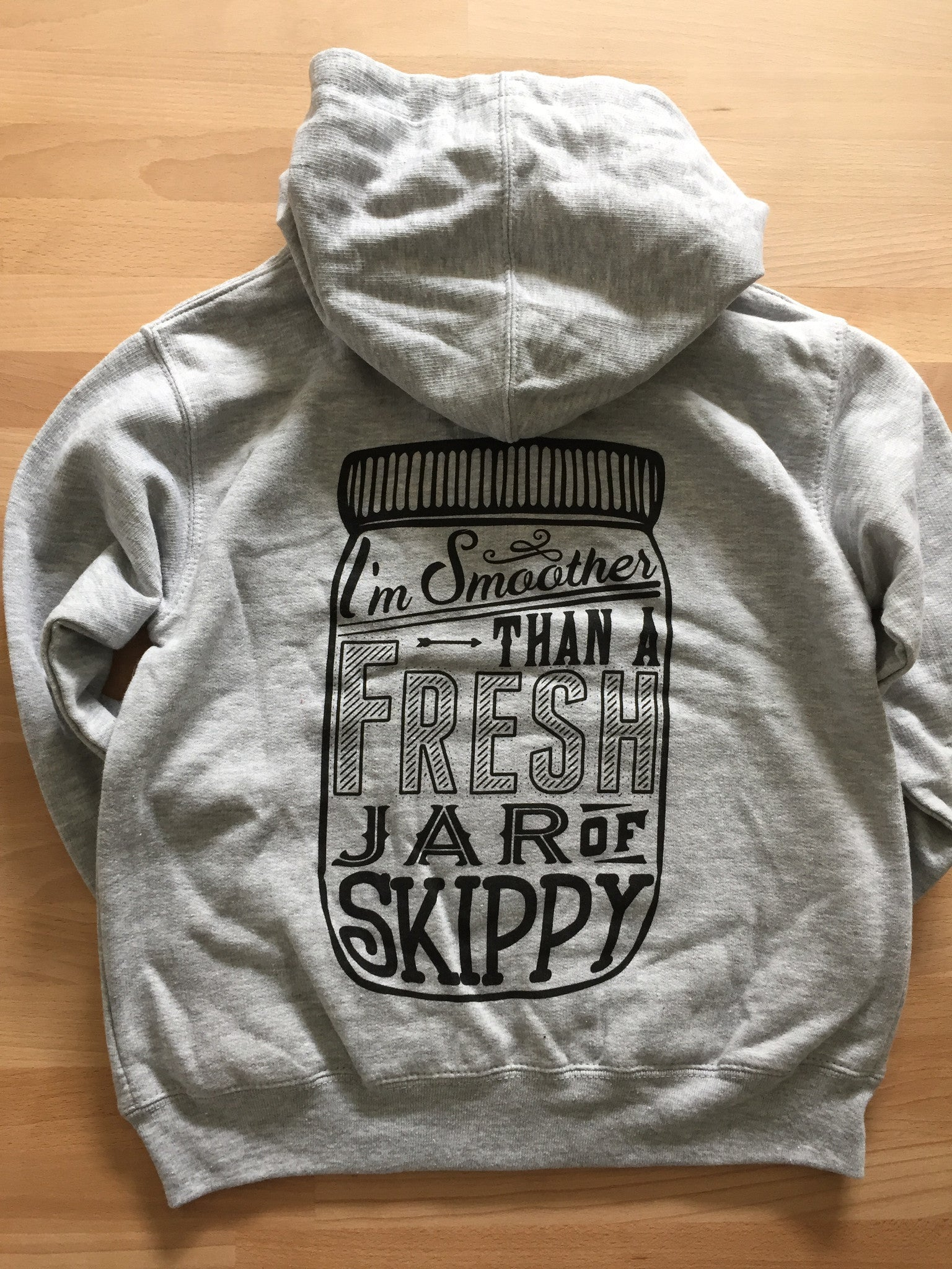 Smoother Than A Fresh Jar Of Skippy Hoodie - Alexandra Rose Handmade