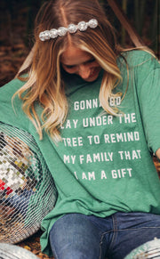 Friday + Saturday - I Am a Gift Shirt