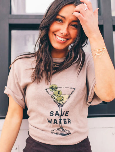 Friday + Saturday - Save Water Tee