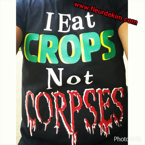 I Eat Crops Not Corpses