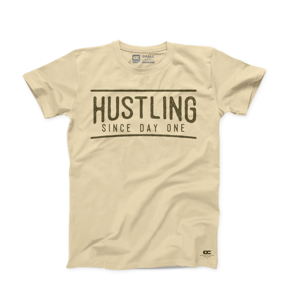 HUSTLING SINCE DAY ONE T-SHIRT