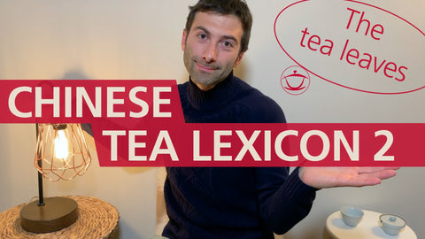Chinese ⁠Tea Lexicon 2: The Tea Leaves