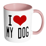 I Love My Dog Accent Mug