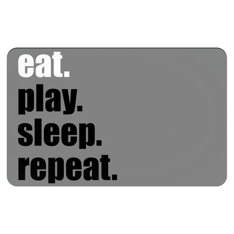 Eat. Play. Sleep. Repeat. Placemat