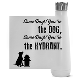 Some Days You're the Dog Peristyle Water Bottles