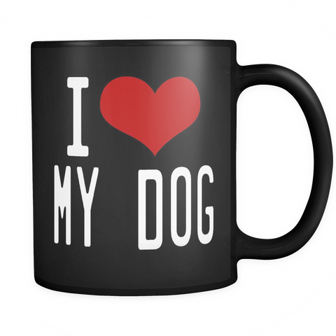 I Love My Dog Black Mug