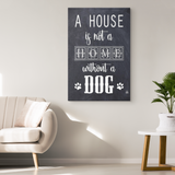 A House Is Not A Home Canvas Wall Art