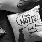 I Like Big Mutts Pillow
