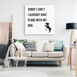 Sorry I Can't Canvas Wall Art
