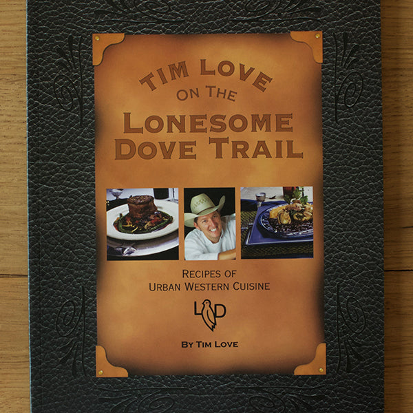 Tim Love on the Lonesome Dove Trail Cook Book