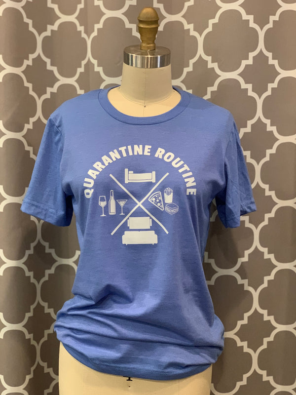 Quarantine Routine Tee