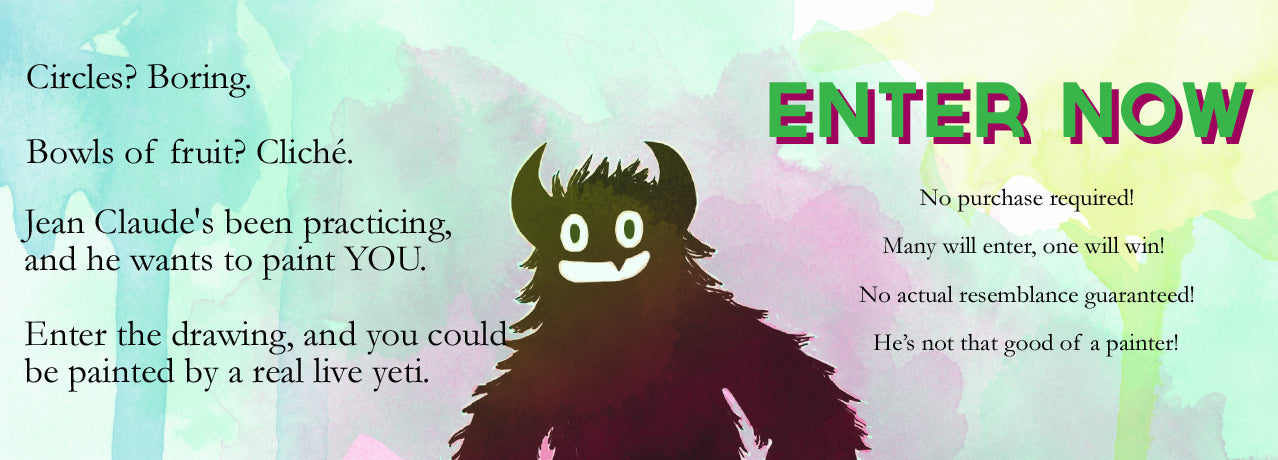 Enter a contest to win a portrait painted by a yeti!