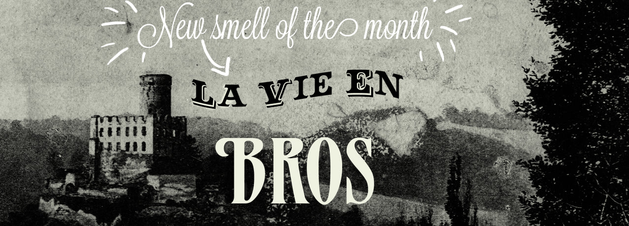 New smell of the month - La Vie En Bros!