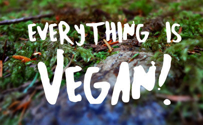 Everything is vegan