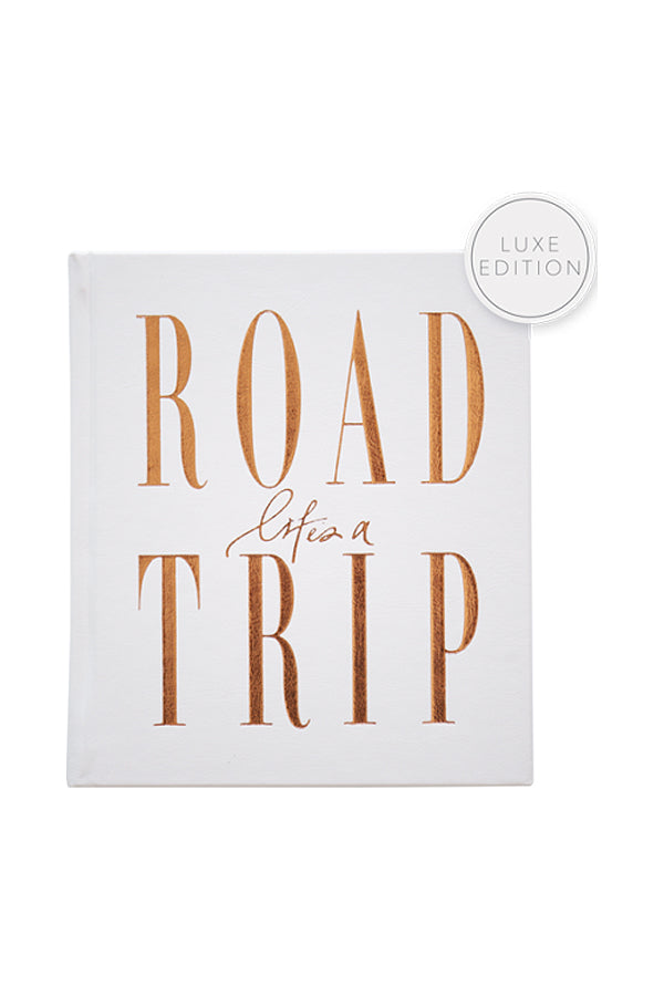 Life's a Roadtrip (Luxe Edition)