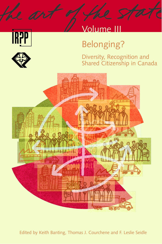 Belonging? Diversity, Recognition and Shared Citizenship in Canada
