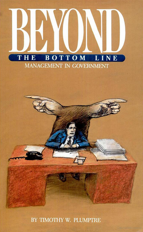 Beyond the Bottom Line: Management in Government