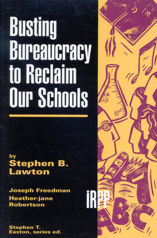 Busting Bureaucracy to Reclaim our Schools