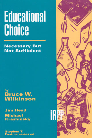 Educational Choice: Necessary But Not Sufficient