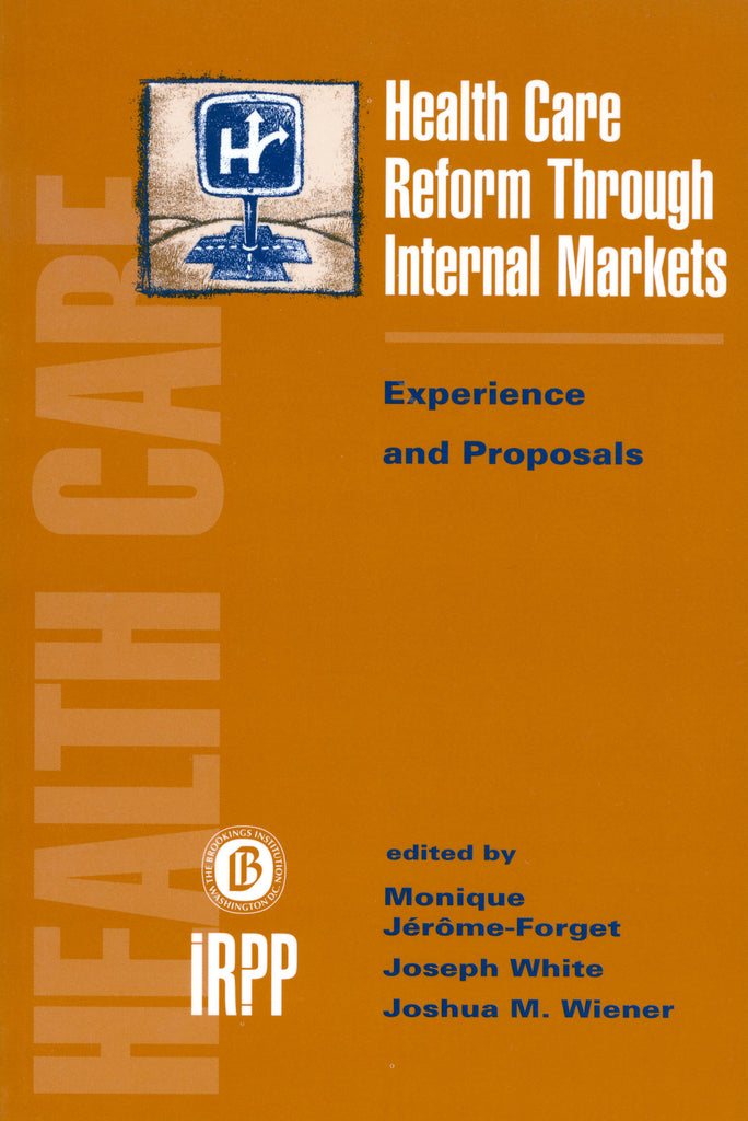 Health Care Reform Through Internal Markets: Experience and Proposals