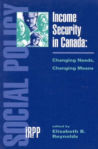 Income Security in Canada: Changing Needs, Changing Means