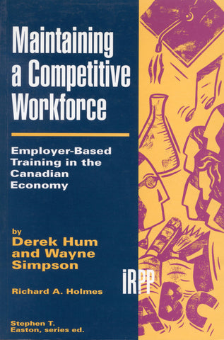 Maintaining a Competitive Workforce : Employee-Based Training in the Canadian Economy
