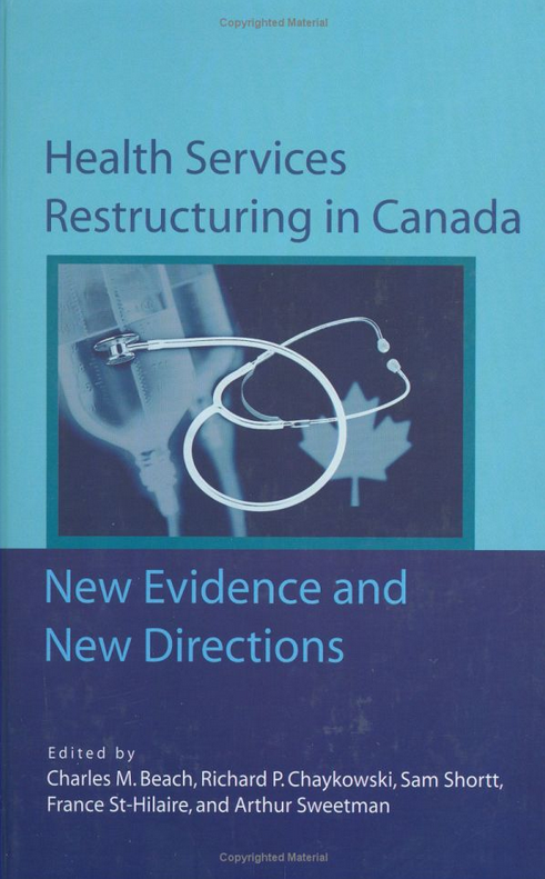 Health Services Restructuring in Canada: New Evidence and New Directions