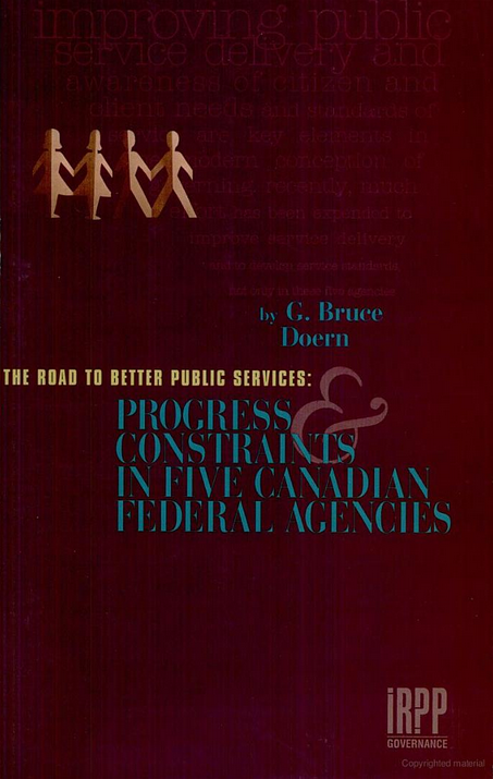 The Road to Better Public Services: Progress and Constraints in Five Canadian Federal Agencies