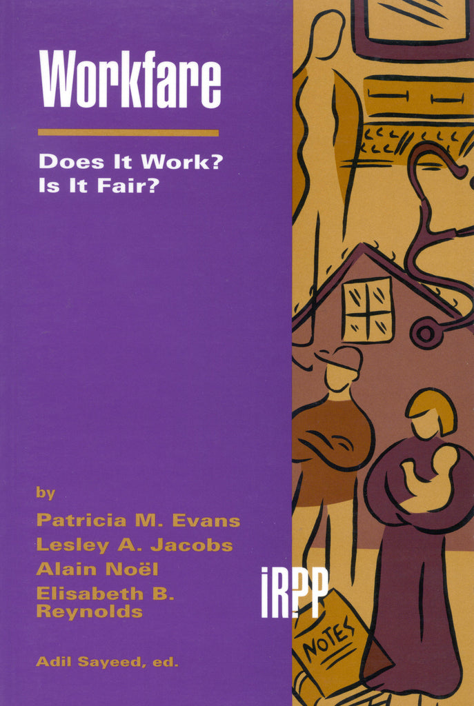 Workfare: Does it Work? Is it Fair?