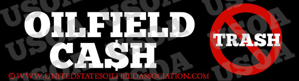 Decal - Oilfield Cash Not Trash Vs.2 Decal/Bumper Sticker