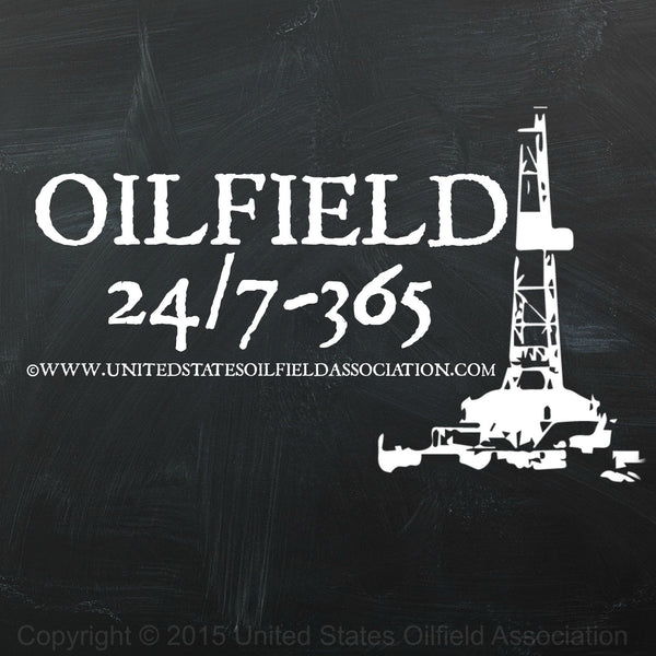 Decal - Oilfield Life 24/7-365  Decal