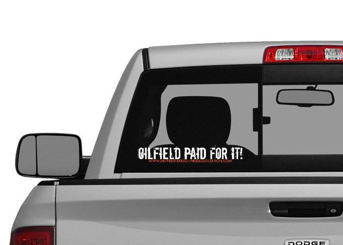 Decal - Oilfield Paid For It! Decal/Bumper Sticker