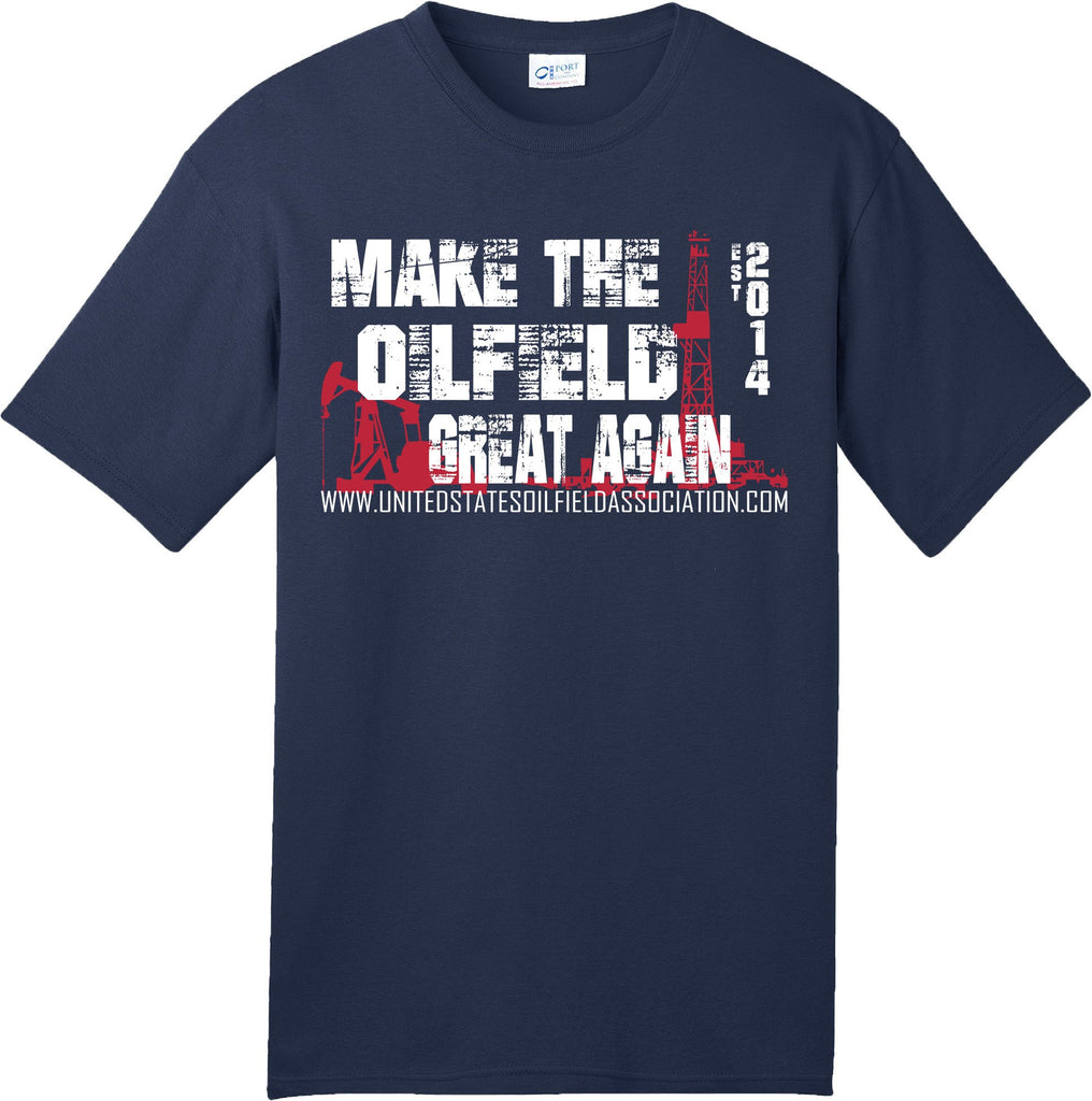 Short Sleeve T-Shirts, Long Sleeve T-Shirts, & Hoodies - MAKE THE OILFIELD GREAT AGAIN