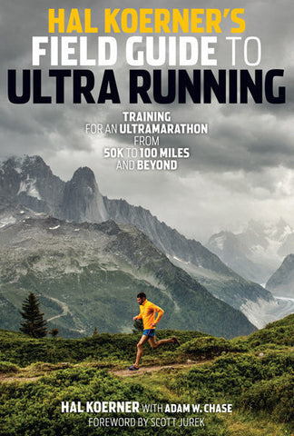 Hal Koerner's Field Guide to Ultrarunning - Autographed Copy